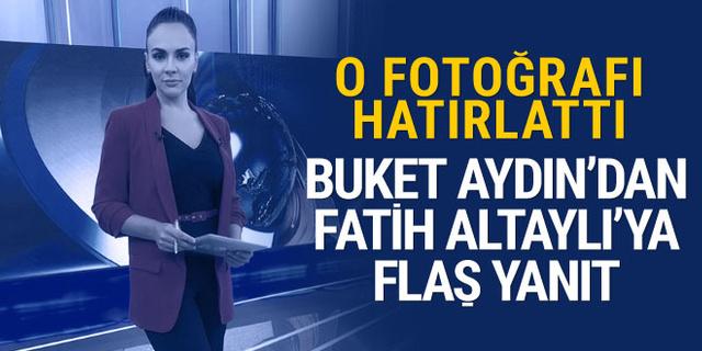 Buket Aydın'dan Fatih Altaylı'ya flaş yanıt! O fotoğrafı hatırlattı
