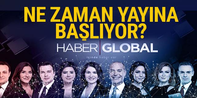 Yeni haber kanalı Haber Global ne zaman yayına başlıyor?
