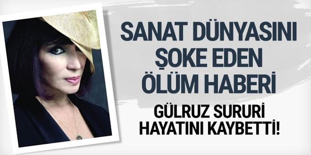 Ünlü oyuncu Gülriz Sururi hayatını kaybetti! Gülriz Sururi kimdir?