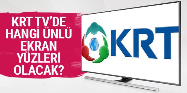 KRT TV'de hangi ekran yüzleri olacak?