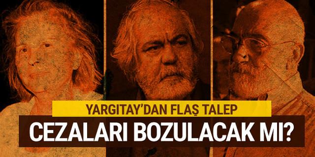 Yargıtay'dan flaş Altan kardeşler ve Nazlı Ilıcak talebi!