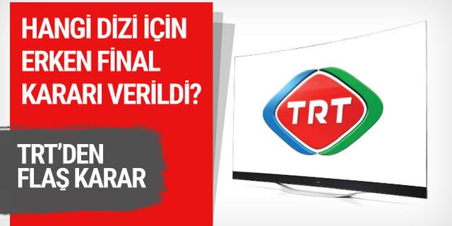 TRT'den flaş karar! Hangi dizi erken final yapıyor?
