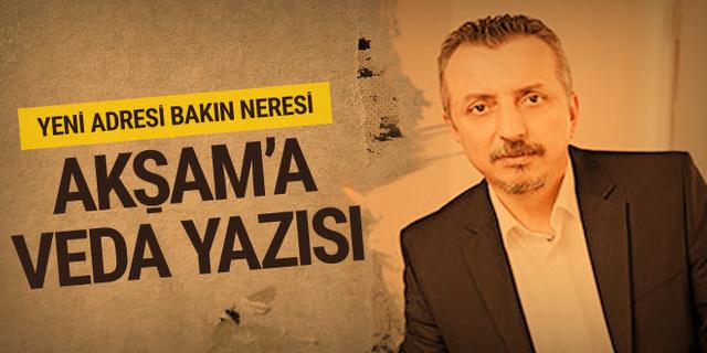 Murat Kelkitlioğlu'ndan Akşam'a veda yazısı! Yeni adresi neresi olacak?