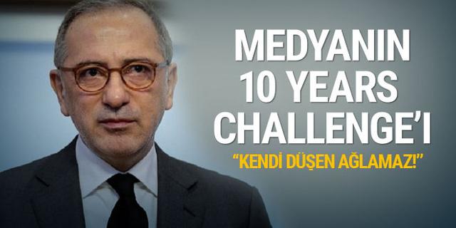 Fatih Altaylı: Medyanın 10 years challenge'ı