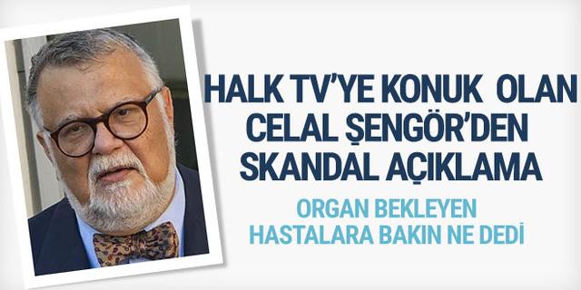 Halk TV'ye konuk olan Celal Cengör'den skandal açıklama