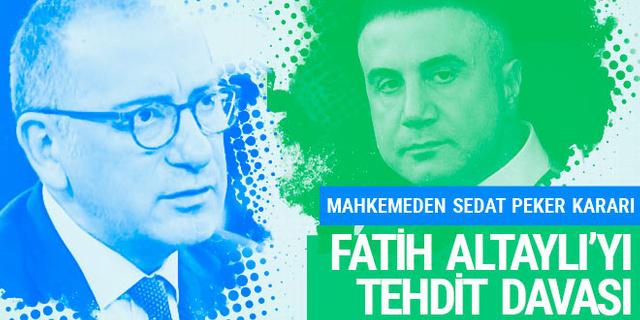Fatih Altaylı'yı tehdit davası! Mahkemeden Sedat Peker kararı
