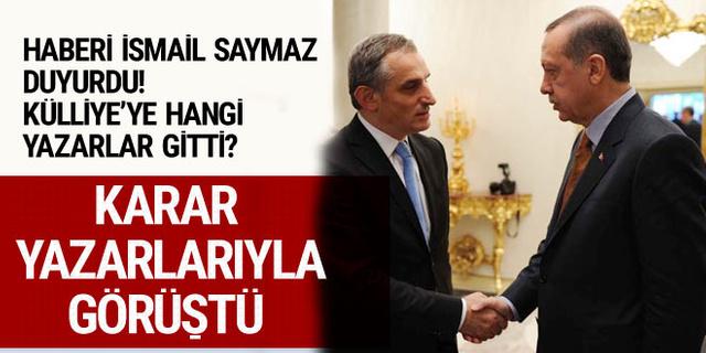 İsmail Saymaz'dan bomba iddia! Erdoğan Karar yazarlarıyla görüştü