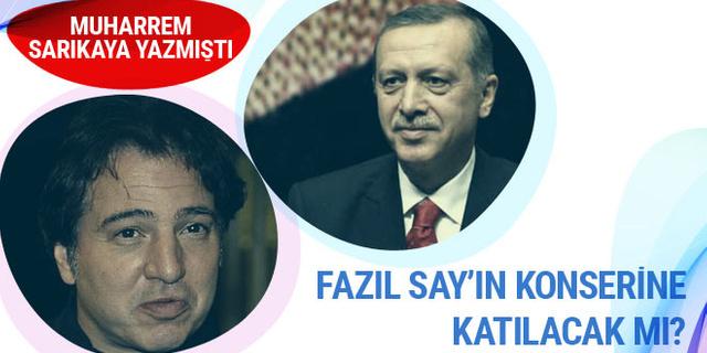 Ömer Çelik açıkladı! Erdoğan, Fazıl Say konserine katılacak mı?