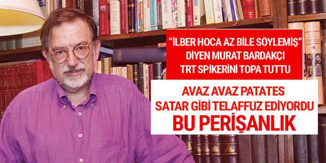 Murat Bardakçı'dan TRT eleştirisi: Avaz avaz patates satar gibi...