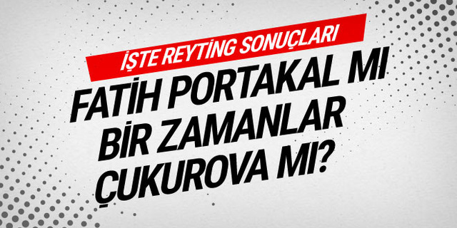 Bir Zamanlar Çukurova mı, Çarpışma mı, Fatih Portakal mı? 14 Şubat 2019 reyting sonuçları
