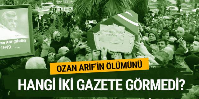 Ozan Arif'in ölümünü o iki gazete görmedi!