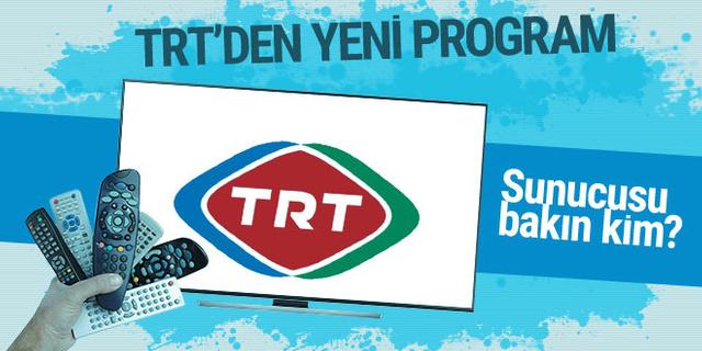 TRT'den yeni program! Sunucusu bakın kim?