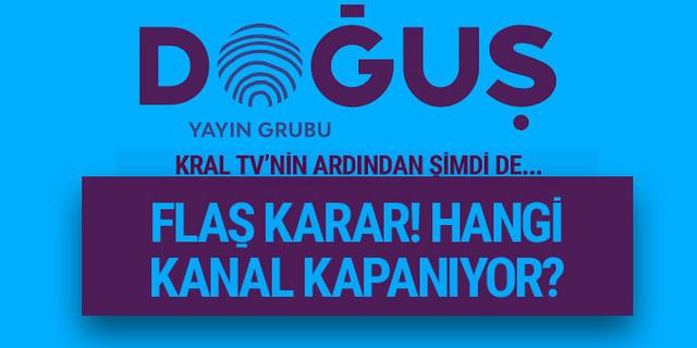 Doğuş Grubu'ndan flaş karar! Hangi televizyon kanalı kapanıyor?