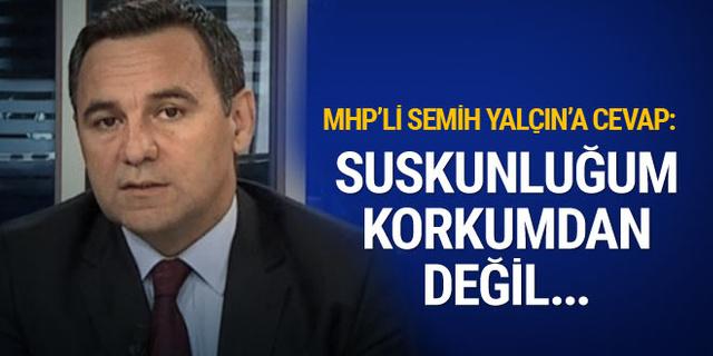 Deniz Zeyrek'ten MHP'li Semih Yalçın'a cevap: Suskunluğum korktuğumdan değil...