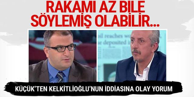 Cem Küçük'ten bomba yorum: Murat Kelkitlioğlu'nun söylediği rakamlar az bile olabilir...