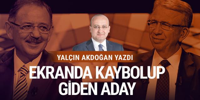 Yalçın Akdoğan yazdı: Ekranda kaybolup giden bir aday!