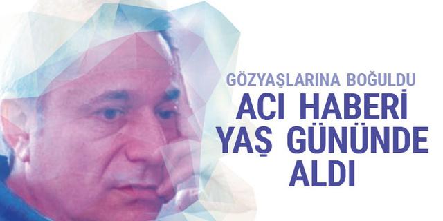 Mehmet Ali Erbil acı haberi yaş gününde aldı gözyaşlarına boğuldu