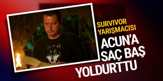 Survivor yarışmacısı Acun'a saç baş yoldurttu!
