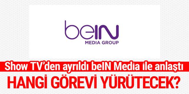 Show TV'den ayrılan hangi deneyimli isim beIN Media ile anlaştı?
