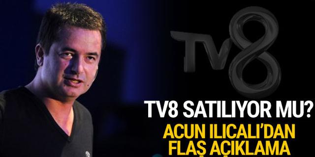 Acun Ilıcalı'dan flaş açıklama! TV8 satılıyor mu?