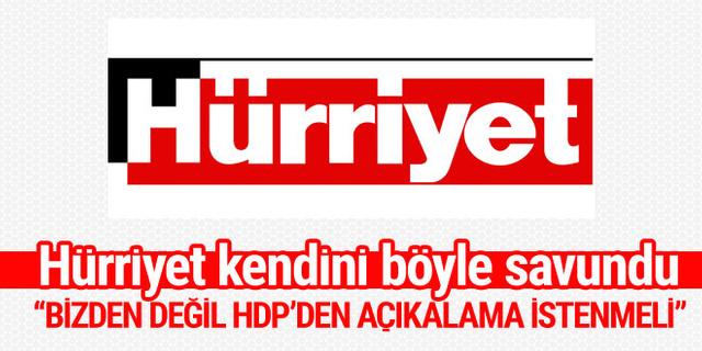 Hurriyet.com.tr'den flaş açıklama: Bizden değil HDP'den açıklama istenmeli