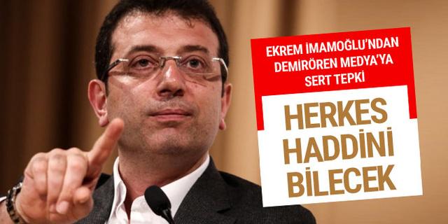 Ekrem İmamoğlu'ndan Demirören Medya'ya sert tepki!