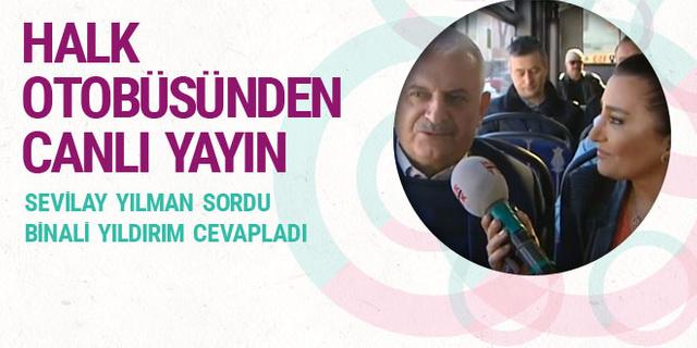 Sevilay Yılman Binali Yıldırım'la halk otobüsünde yayın yaptı
