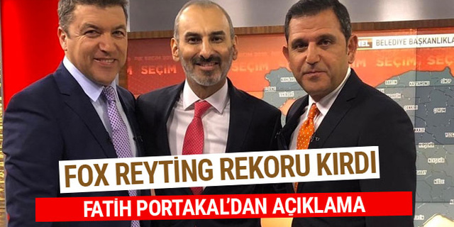Fox reyting rekoru kırdı! Fatih Portakal'dan açıklama