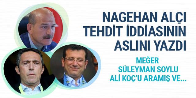 Nagehan Alçı o bakanı açıkladı! Süleyman Soylu Ali Koç'u aramış ve...
