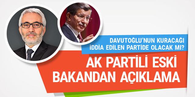 Eski bakandan Yeni Şafak yazarına yeni parti açıklaması!