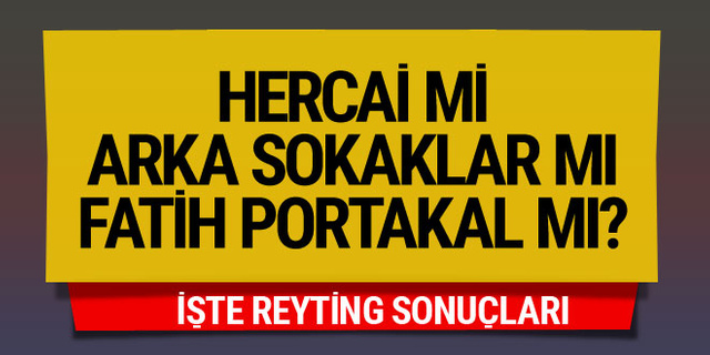 Fatih Portakal mı Hercai mi Arka Sokaklar mı? 5 Nisan reyting sonuçları