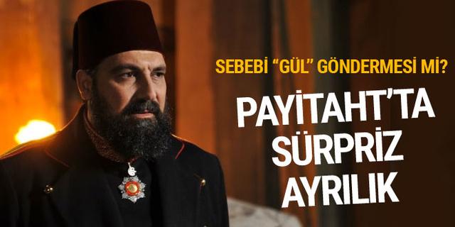 Payitaht Abdülhamid dizisinden bomba ayrılık! Sebebi o gönderme mi?