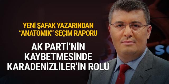 Yeni Şafak yazarından çarpıcı seçim raporu: AK Parti'nin kaybetmesinin nedeni Karadenizliler