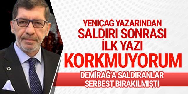 Yavuz Selim Demirağ'dan saldırı sonrası ilk yazı: Korkmuyorum!