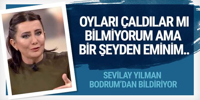 Sevilay Yılman: Oyları çaldılar mı bilmem ama bunu kesin çaldılar!