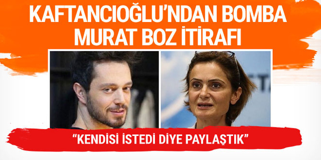 Canan Kaftancıoğlu'ndan bomba Murat Boz itirafı: Kendisi istedi