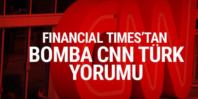 Financial Times: CNN, CNN Türk yüzünden zor duruma düştü