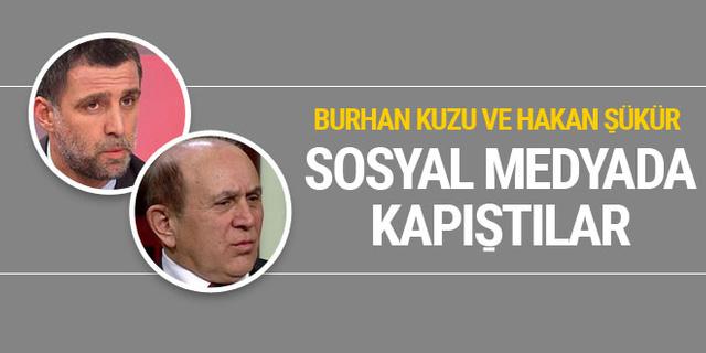 Burhan Kuzu ve Hakan Şükür sosyal medyada kapıştı!