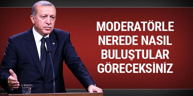 Cumhurbaşkanı Erdoğan: Moderatörle nerede, nasıl buluştular göreceksiniz