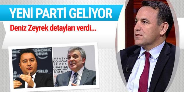 Deniz Zeyrek'ten yeni parti bombası! Abdullah Gül de destekliyor