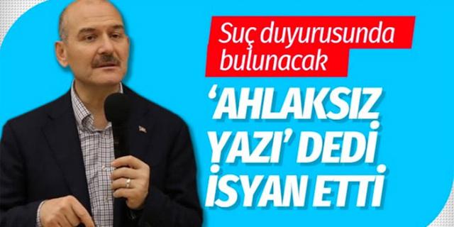 Süleyman Soylu 'ahlaksız dedikodu' dedi o yazara suç duyurusunda bulunacak