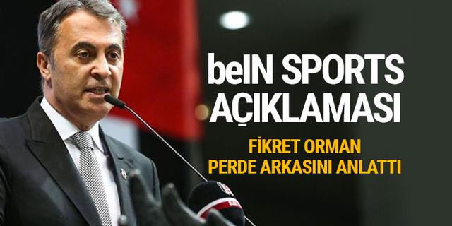 Fikret Orman, beIN Sports gerçeğini açıkladı!