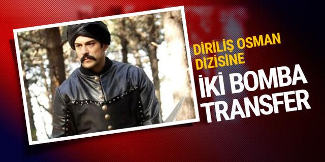 Diriliş Osman'a Burak Özçivit'ten sonra iki bomba isim daha!