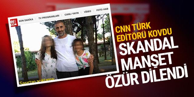 CNN Türk'te skandal paylaşım! Editör kovuldu, özür dilendi!