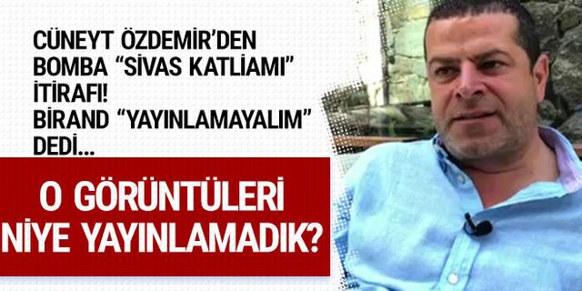 Cüneyt Özdemir'den olay itiraf: Sivas Katliamı haberinde o görüntüleri kullanmadık!