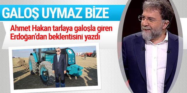Ahmet Hakan'dan Erdoğan'a galoş yorumu