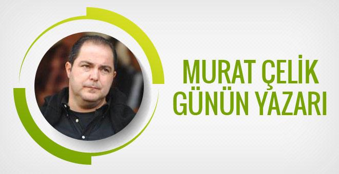 Murat Çelik günün yazarı...