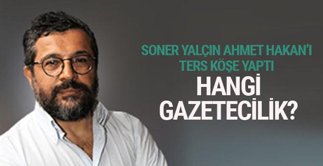 Soner Yalçın Ahmet Hakan'ı ters köşe yaptı; Hangi gazetecilik?