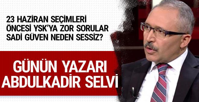Günün yazarı Abdulkadir Selvi