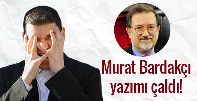 Oray Eğin: Murat Bardakçı yazımı çaldı!